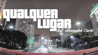 Srike (COLLAB) feat. Alexandre Carlo Natiruts - Qualquer Lugar