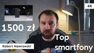 Top smartfony 1500 zł - Lipiec 2018 | Robert Nawrowski