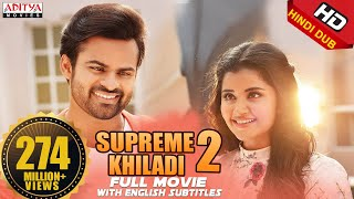 Supreme Khiladi 2 2018 New Released Full Hindi Dubbed Movie || Sai Dharam Tej  , Anupama
