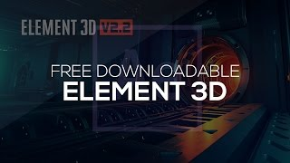 getlinkyoutube.com-After Effects Tutorial: Element 3D V2.0.7 Free Download | Mac & Win