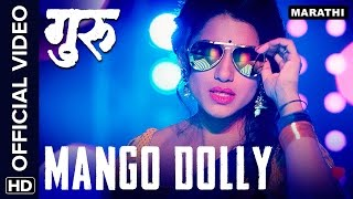 getlinkyoutube.com-Mango Dolly Official Video Song | Guru | Ankush Chaudhari & Urmila Kanetkar Kothare
