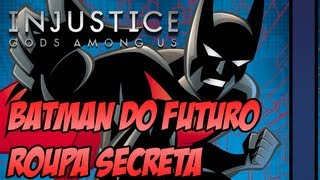 Injustice Gods Among Us: Batman do Futuro Roupa Secreta