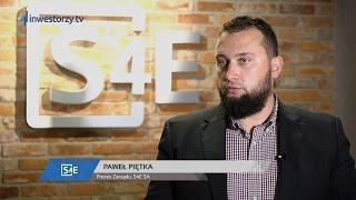 S4E SA, Paweł Piętka - Prezes Zarządu, #156 ZE SPÓŁEK