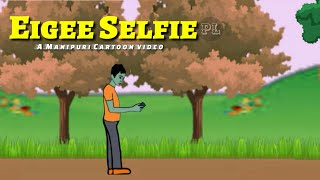 Eigee Selfie || A Manipuri Cartoon video || it's just an entertainment || width=