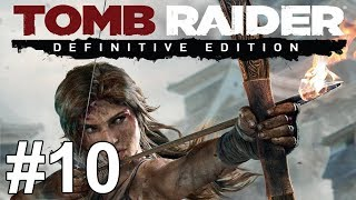 getlinkyoutube.com-Tomb Raider Definitive Edition Gameplay Walkthrough Part 10 No Commentary