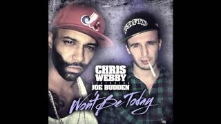Chris Webby - Won't Be Today (ft. Joe Budden)