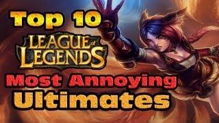 getlinkyoutube.com-Top 10 Most Annoying Ultimates - League of Legends