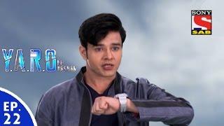 Y.A.R.O Ka Tashan - यारों का टशन - Episode 22 - 24th August, 2016 width=