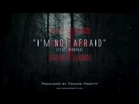 im not afraid feat wondra de tommee profitt Letra y Video
