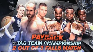 getlinkyoutube.com-WWE Payback 2015 New Day vs Cesaro & Tyson Kidd 2 out of 3 Falls Match Prediction Game