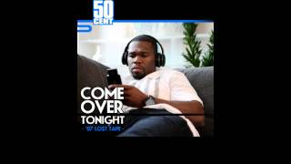 50 Cent - Come Over Tonight