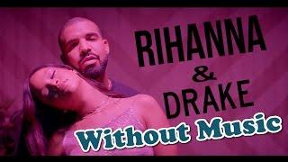 getlinkyoutube.com-Rihanna & Drake - Without Music - Work - SHREDS