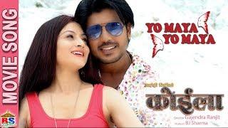 Yo Maya Yo Maya   New Nepali Movie Song-2018   KOILA   Prajwol Giri,Soniya Giri