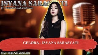 GELORA -  ISYANA SARASVATI Karaoke