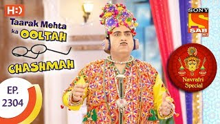 Taarak Mehta Ka Ooltah Chashmah - तारक मेहता - Navratri Special - Ep 2304 - 2nd October, 2017