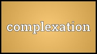 Complexation Meaning