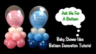 Baby Shower Balloon Decoration Idea - Balloon Centerpiece Tutorial