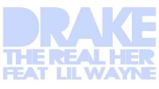 Drake (ft Lil Wayne) - The Real Her