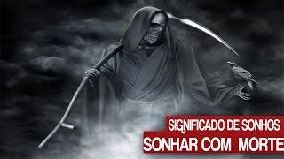 SIGNIFICADOS DE SONHOS: SONHAR COM  MORTE