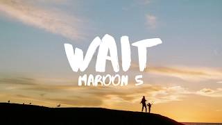 Maroon 5   Wait (Lyrics)