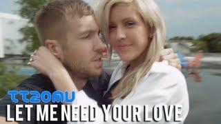 getlinkyoutube.com-Calvin Harris feat. Ellie Goulding vs Ne-Yo - Let Me Need Your Love Download