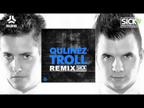 Qulinez - Troll (SICK INDIVIDUALS Remix) / Size Records