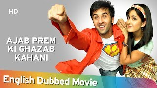 Ajab Prem Ki Ghazab Kahani [2009] HD Full Movie English Dubbed   Ranbir Kapoor   Katrina Kaif