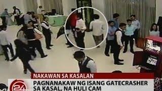 24Oras: Exclusive: Pagnanakaw ng isang gatecrasher sa kasal, na huli-cam