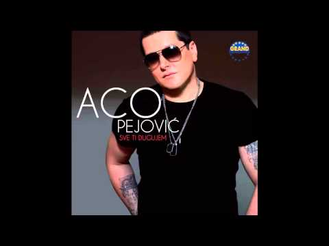 Aco Pejovic - Oko mene sve - (Audio 2013) HD
