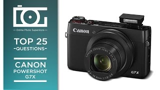 TUTORIAL | CANON PowerShot G7X | Top 25 Questions