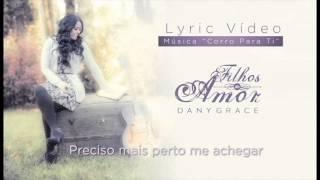 getlinkyoutube.com-Dany Grace - Corro para ti (Lyric Vídeo)