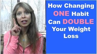 getlinkyoutube.com-How Changing One Habit Can Double Your Weight Loss