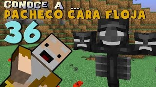 getlinkyoutube.com-Pacheco Cara Floja 36 | COMO HACER WITHER MUTANTE en Minecraft