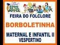 Feira do Folclore 2019 - Maternal e Infantil II (Borboletinha)