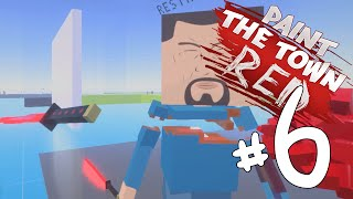 BEST WEAPON EVER!!! - Paint The Town Red Let's Play / Gameplay Part 6