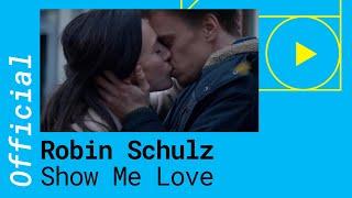 getlinkyoutube.com-ROBIN SCHULZ & RICHARD JUDGE – SHOW ME LOVE (OFFICIAL VIDEO)