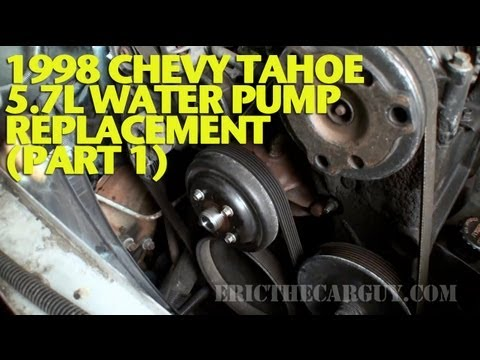 1998 Chevy Tahoe 5.7L Water Pump Replacement (Part 1) -EricTheCarGuy