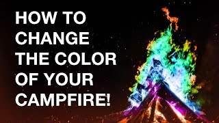 How to Change the Color of Your Campfire