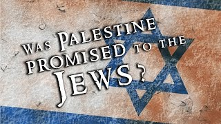getlinkyoutube.com-Was Palestine PROMISED to the JEWS? - #Zionist