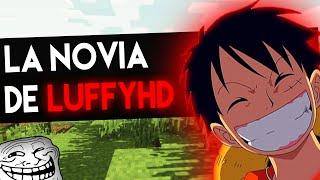 getlinkyoutube.com-LA NOVIA DE LUFFYHD | TROLLEO EN MINECRAFT