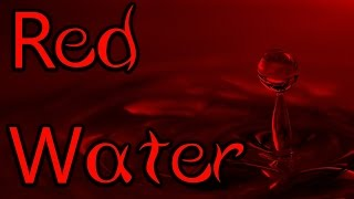 "getlinkyoutube.com-""Red Water"" Creepypasta"