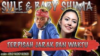 Karaoke Tanpa Vokal | TERPISAH JARAK DAN WAKTU - SULE & BABY SHIMA