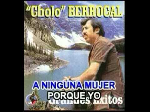POR NUESTRO BIEN - EL CHOLO BERROCAL - KARAOKE
