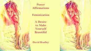 getlinkyoutube.com-Power Affirmations:  Feminisation   A Desire to Make Yourself Beautiful