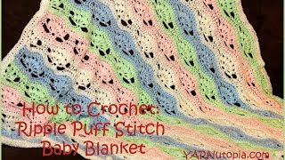 How to Crochet Ripple Puff Stitch Baby Blanket