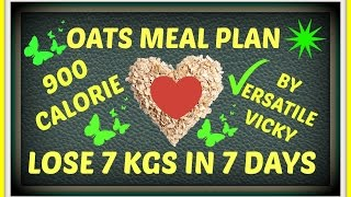 getlinkyoutube.com-HOW TO LOSE WEIGHT FAST - 7 Kgs / 7kg in 7 days / 15kg in 15 days / OATS MEAL PLAN