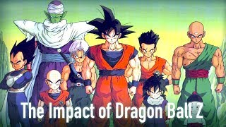 The Impact of Dragon Ball Z: The Series that Changed Everything