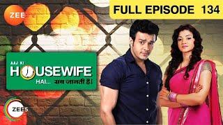 Aaj Ki Housewife Hai - Sab Jaanti Hai - Aaj Ki Housewife Hai Sab Jaanti Hai Episode 134 - July 4, 2013