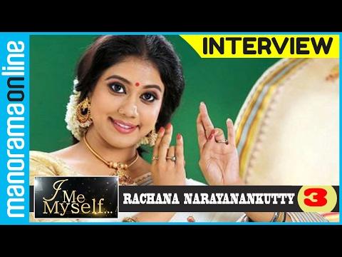 I Me Myself Rachana Narayanankutty PT 3/3
