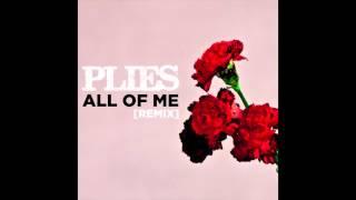 Plies - All Of Me (Remix)